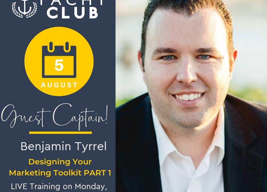 Captain Training: Designing Your Marketing Tool Kit PART 1 with Benjamin Tyrrel