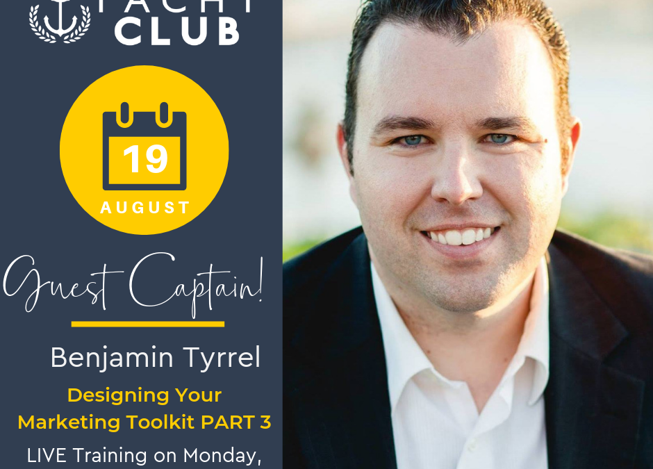Captain Training: Designing Your Marketing Toolkit PART 3 with Benjamin Tyrell